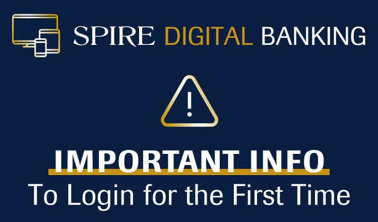 First-time Login to SPIRE Digital Banking
