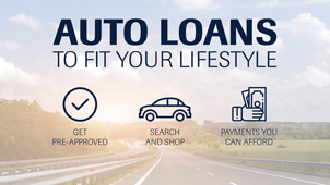 Auto Loans to fit your lifestyle. Get pre-approved, search and shop, and payments you can afford
